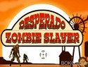 Desperado Zombie Slayer