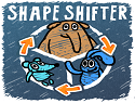 Shape Shifter (59 times)