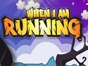 When I am Running
